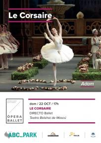 4. LE CORSAIRE - Ballet en Directo <br> En ABC PARK y ABC ELX el Do. 22 Oct. 17:00 h.