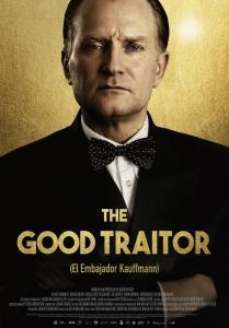 THE GOOD TRAITOR (EL EMBAJADOR KAUFMANN)