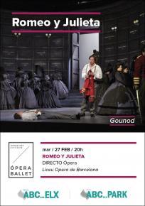 3. ROMEO Y JULIETA - Opera en Directo <br> Ma. 27 Feb. 20:00 h. en ABC PARK y ABC ELX